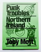 Punk Troubles Northern Ireland - Book Now Out Of Print Signed Toby Mott