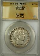 1912 Barber Silver Half Dollar 50c Coin Anacs Au-55 Details Cleaned