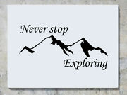 Never Stop Exploring Mountains Discover - Wall Decal Art Sticker Picture