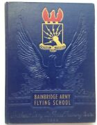 1942 Bainbridge Army Flying School Yearbook Bainbridge Ga Wwii