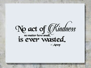 No Act Of Kindness No Matter How Small - Wasted Aesop Wall Decal Sticker Picture