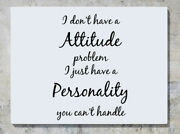 I Donand039t Have Attitude Just Personality Canand039t Handle Wall Decal Sticker Picture