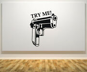 Gun Try Me - Weapon Motto Quote Wall Door Art Decal Sticker Picture Poster