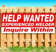 Help Wanted Welder Inquire Within Advertising Vinyl Banner Flag Sign Many Sizes