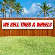 We Sell Tires Wheels Advertising Vinyl Banner Flag Sign Large Huge Xxl Size Usa