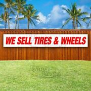 We Sell Tires And Wheels Advertising Vinyl Banner Flag Sign Large Huge Xxl Sizes