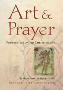 Art And Prayer Perspectives On The Christian Life Deeper Christianity [paperb
