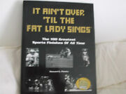 Sports Book It Ain't Over 'til The Fat Lady Sings The 100 Greatest Hardcover