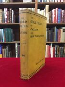 E Jerome Dyer / Gold Fields Of Canada And How To Reach Them Being 1st Ed 1898