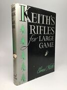 Elmer Keith / Keithand039s Rifles For Large Game Signed 1st Edition 1946