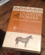 Quarter Horses A Story Of Two Centuries Denhardt 1967 First Free Us Shipping
