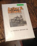 Arthur E Stilwell Promoter With A Hunch Bryant 1971 Railroads Free Us Shipping