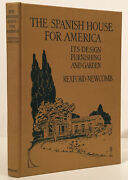 Rexford Newcomb / Spanish House For America Its Design Furnishing And Garden 1st