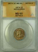 1874 Indian Cent Penny 1c Coin Anacs Ms-60 Details Better Coin Rjs