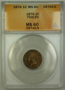 1876 Indian Head Penny Cent 1c Coin Anacs Ms-60 Details Better Coin Rjs