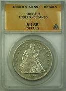 1860-o Seated Liberty Silver Dollar 1 Coin Anacs Au-55 Details Rjs