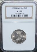 1893 Isabella Quarter Silver Comm. Ngc Ms-65