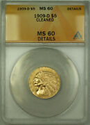 1909-d Indian Gold Half Eagle 5 Coin Anacs Ms-60 Details