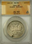 1901 Russia 1 Ruble Coin Anacs Au 50 Cleaned Details