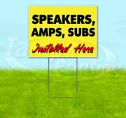 Speakers Amps Subs Installed Here Yard Sign Corrugated Plastic Bandit Lawn