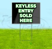 Keyless Entry Sold Here 18x24 Yard Sign Corrugated Plastic Bandit Lawn Usa