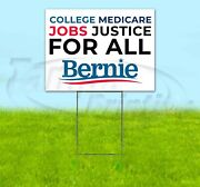 Bernie College Medicare Jobs Justice For All 18x24 Yard Sign Corrugated Plastic