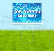 Car Alarms Sold Here 18x24 Yard Sign Corrugated Plastic Bandit Lawn Business