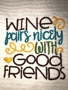 Embroidered Kitchen Bar Hand Towel - Wine Pairs Nicely With Good Friends Bs1727