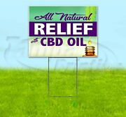 All Natural Relief With Cbd Oil 18x24 Yard Signs Corrugated Plastic Bandit Lawn