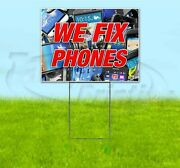 We Fix Phones 18x24 Yard Sign With Stake Corrugated Bandit Usa