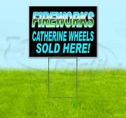 Fireworks Catherine Wheels Sold Here 18x24 Yard Sign With Stake Corrugated Usa