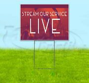Stream Our Service Live 18x24 Yard Sign With Stake Corrugated Bandit Usa Church