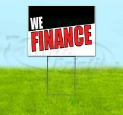 We Finance 18x24 Yard Sign With Stake Corrugated Bandit Business Usa Dealership