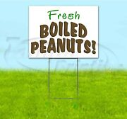 Fresh Boiled Peanuts 18x24 Yard Sign With Stake Corrugated Bandit Business Food