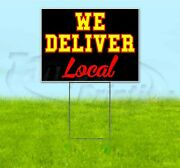 We Deliver Local 18x24 Yard Sign With Stake Corrugated Bandit Usa Delivery