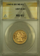1885-s Liberty 5 Half Eagle Gold Coin Anacs Ms-61 Better Coin Semi Pl Obverse