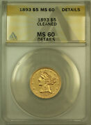 1893 Liberty 5 Half Eagle Gold Coin Anacs Ms-60 Details Unc