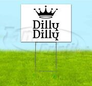 Dilly Dilly 18x24 Yard Sign With Stake Corrugated Bandit Usa Business Beer
