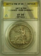 1877-s Trade Dollar S1 Anacs Vf-35 Details Cleaned Rims Damaged Breen-5814