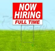 Now Hiring Full Time 18x24 Yard Sign With Stake Corrugated Bandit Usa Business