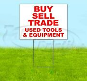 Buy Sell Trade Used Tools 18x24 Yard Sign With Stake Corrugated Bandit Usa Deals