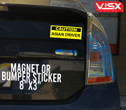 Caution Asian Driver Magnet Or Bumper Sticker Car Funny Tailgater Goodluck Jdm
