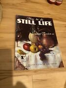 Walter Foster's How To Do Still Life By Leon Franks  Pre1963 52