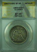 1863-s Seated Liberty Half Dollar 50c Coin Anacs Ef-45 Xf Details Cleaned