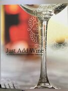 Book Just Add Wine A Collection Of Menus For Memorable Gatherings ..w/cd.