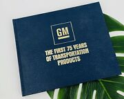 Gm The First 75 Years Of Transportation Products Book Caddy Chevrolet Buick Olds