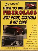 How To Build Fiberglass Hot Rods, Customs, And Kit Cars By Leroi Tex Smith...