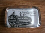 Rare Vintage William Wilson And Co Boiler Advertising Glass Paperweight Of 40's