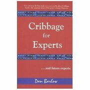 Cribbage For Experts And Future Experts By Dan Barlow 2004 Trade Paperback