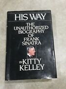 His Way The Unauthorized Biography Of Frank Sinatra Kitty Kelley 1986 Hardcover